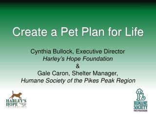 Cynthia Bullock, Executive Director Harley's Hope Foundation & Gale Caron, Shelter Manager,