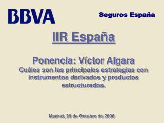 IIR España Ponencia: Víctor Algara