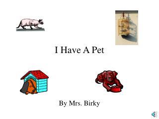 I Have A Pet