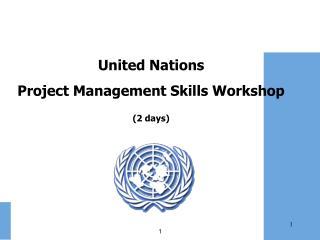United Nations Project Management Skills Workshop (2 days)
