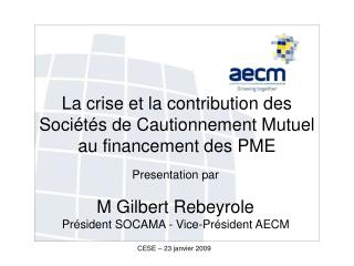 La crise et la contribution des Sociétés de Cautionnement Mutuel au financement des PME