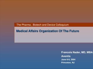 Francois Nader, MD, MBA Aventis June 6-9, 2004 Princeton, NJ