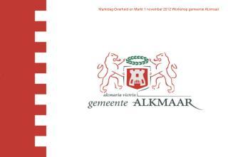 Marktdag Overheid en markt ondernemend aanbesteden 1 november 2012 AFAS stadion Alkmaar