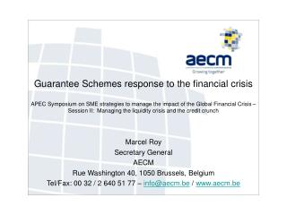 Marcel Roy Secretary General  AECM Rue Washington 40, 1050 Brussels, Belgium