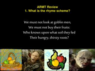 ARMT Review 1. What is the rhyme scheme?