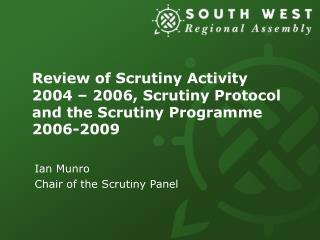 Review of Scrutiny Activity 2004 – 2006, Scrutiny Protocol and the Scrutiny Programme 2006-2009
