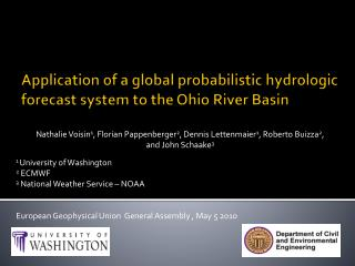 Application of a global probabilistic hydrologic forecast system to the Ohio River Basin