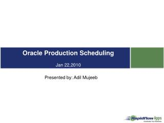 Welcome to online seminar on Oracle Production Scheduling Jan 22,2010