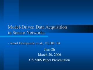 Model-Driven Data Acquisition  in Sensor Networks - Amol Deshpande et al., VLDB '04