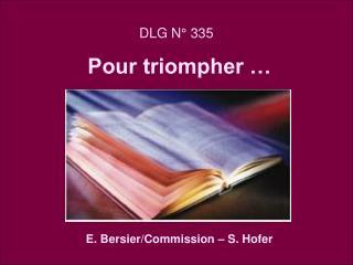 DLG N° 335 Pour triompher …