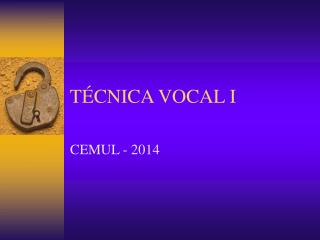 TÉCNICA VOCAL I