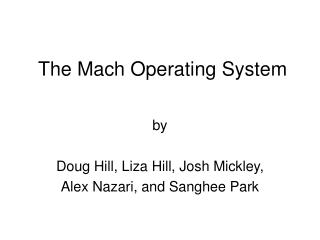 The Mach Operating System