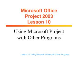 Microsoft Office  Project 2003 Lesson 10