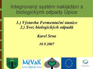 Integrovaný systém nakládání s biologickými odpady Úpice
