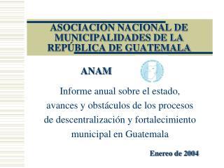 ASOCIACIÓN NACIONAL DE MUNICIPALIDADES DE LA REPÚBLICA DE GUATEMALA