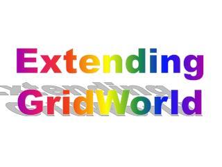 Extending GridWorld
