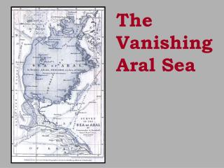 The Vanishing Aral Sea