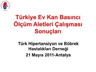 Türkiye Ev Kan Basıncı Ölçüm Aletleri Çalışması Sonuçları