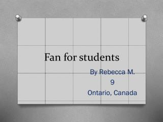 Fan for students