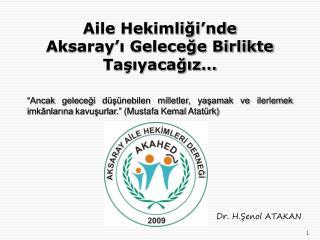 Aile Hekimliği'nde  Aksaray'ı Geleceğe Birlikte Taşıyacağız…