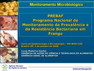 PREBAF Programa Nacional de Monitoramento da Preval�ncia e da Resist�ncia Bacteriana em Frango