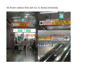 At Anam station find exit no. 4, Korea University
