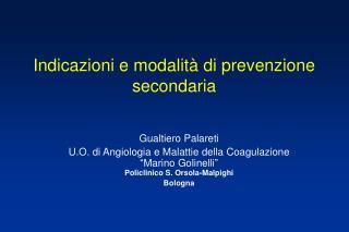 Indicazioni e modalità di prevenzione secondaria