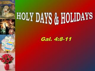 HOLY DAYS & HOLIDAYS