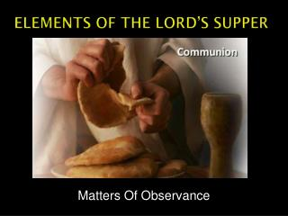 Elements Of The Lord's Supper