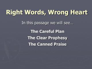 Right Words, Wrong Heart
