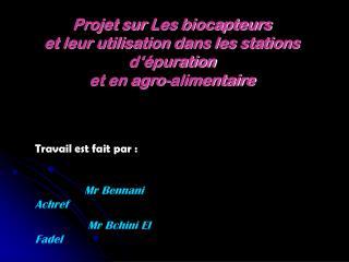 Projet sur Les biocapteurs et leur utilisation dans les stations d  puration et en agro-alimentaire