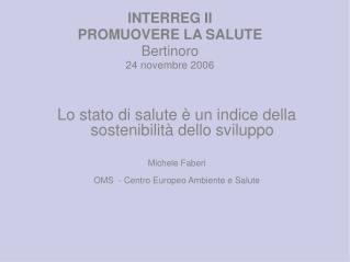 INTERREG II PROMUOVERE LA SALUTE Bertinoro 24 novembre 2006