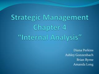 Strategic Management Chapter 4  Internal Analysis