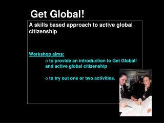 Get Global!