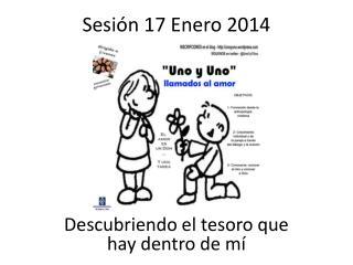 Sesión 17 Enero 2014