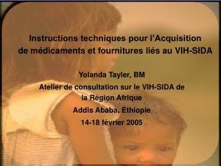 Yolanda Tayler,  BM Atelier de consultation sur le VIH-SIDA de la Région Afrique