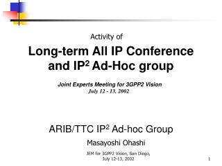 Long-term All IP Conference and IP 2  Ad-Hoc group