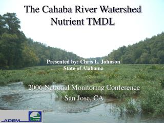 The Cahaba River Watershed Nutrient TMDL
