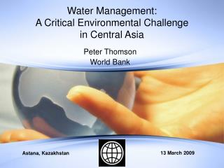 Water Management:  A Critical Environmental Challenge  in Central Asia
