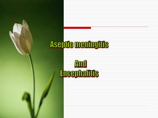 Aseptic meningitis   And Encephalitis