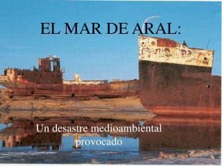 EL MAR DE ARAL: