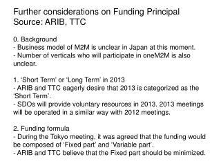 Further Considerations on Funding Principal(ARIB&TTC)