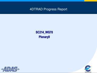 4DTRAD Progress Report
