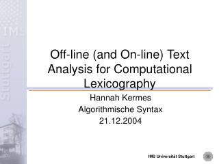 Off-line (and On-line) Text Analysis for Computational Lexicography