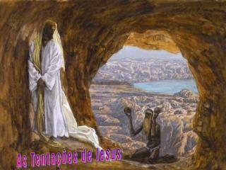 As Tenta��es de Jesus