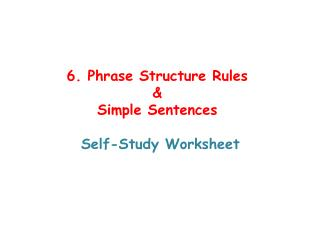 6.  Phrase Structure  Rules & Simple  Sentences Self- Study Worksheet