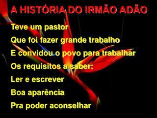A HISTÓRIA DO IRMÃO ADÃO
