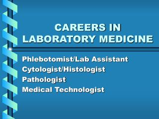 CAREERS IN LABORATORY MEDICINE