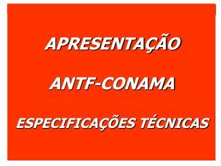 APRESENTAÇÃO ANTF-CONAMA ESPECIFICAÇÕES TÉCNICAS