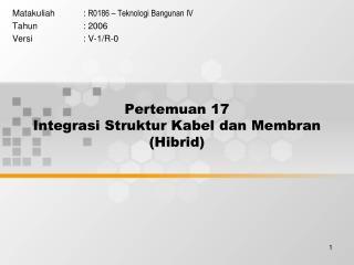 Pertemuan 17 Integrasi Struktur Kabel dan Membran (Hibrid)